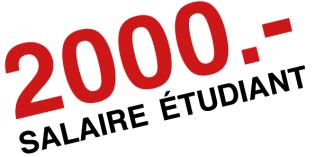 Notre travail le vaut bien: 2000.- salaire étudiant!